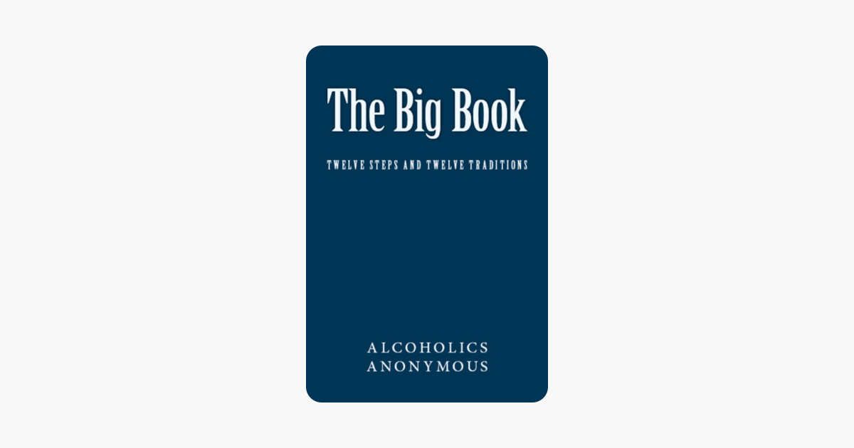 The Big Book of Alcoholics Anonymous - Alcoholic Anonymous