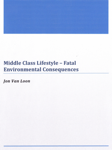 Middle Class Lifestyle: Fatal Environmental Consequences