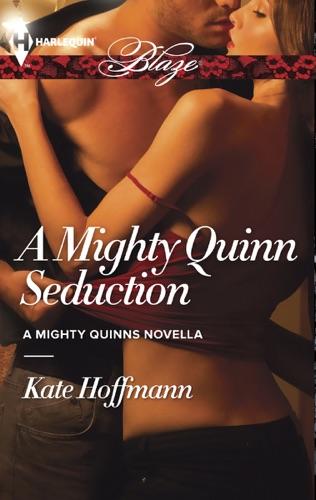 Kate Hoffmann - A Mighty Quinn Seduction