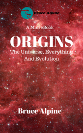 Origins: The Universe, Everything And Evolution book