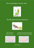 The Grasshopper and the Ant, or the Beautiful and the Damned? Why We Have What We Have, and How Government Should Take What it Needs for Charity