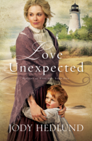 Jody Hedlund - Love Unexpected (Beacons of Hope Book #1) artwork