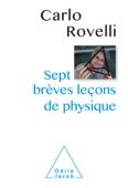Download and Read Online Sept brèves leçons de physique