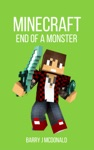 Minecraft End Of A Monster