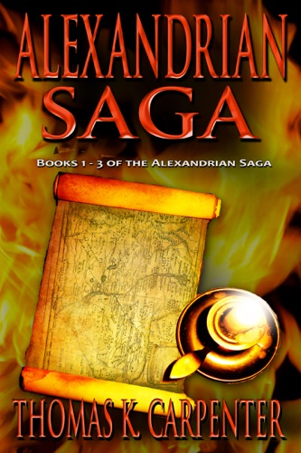 Alexandrian Saga (Books 1-3) - Thomas K. Carpenter - Thomas K. Carpenter