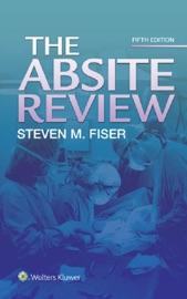 The Absite Review - Steven M. Fiser