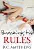 R.C. Matthews - Breaking His Rules artwork
