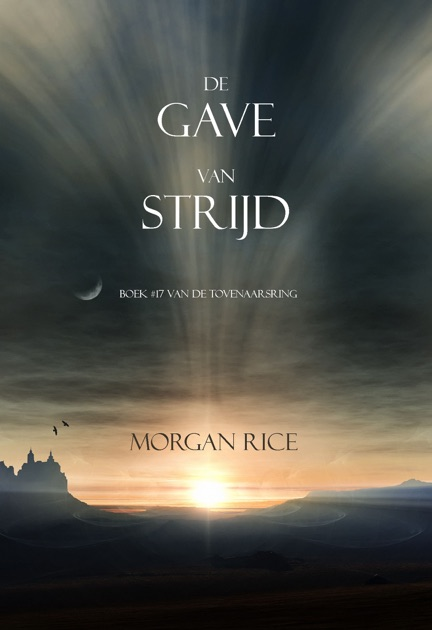 De Gave Van Strijd Boek 17 In Tovenaarsring Morgan Rice IBooks