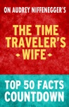 The Time Travelers Wife Top 50 Facts Countdown