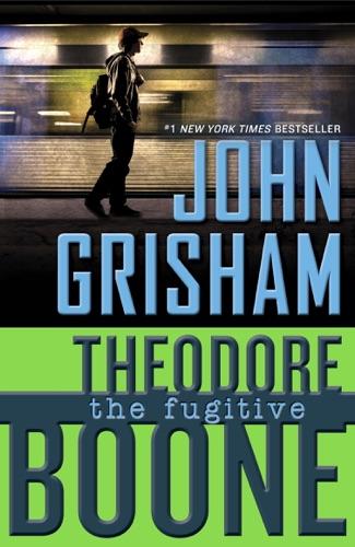 John Grisham - Theodore Boone: The Fugitive