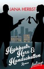 Highheels, Herz & Handschellen