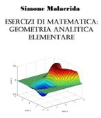 Esercizi di matematica: geometria analitica elementare