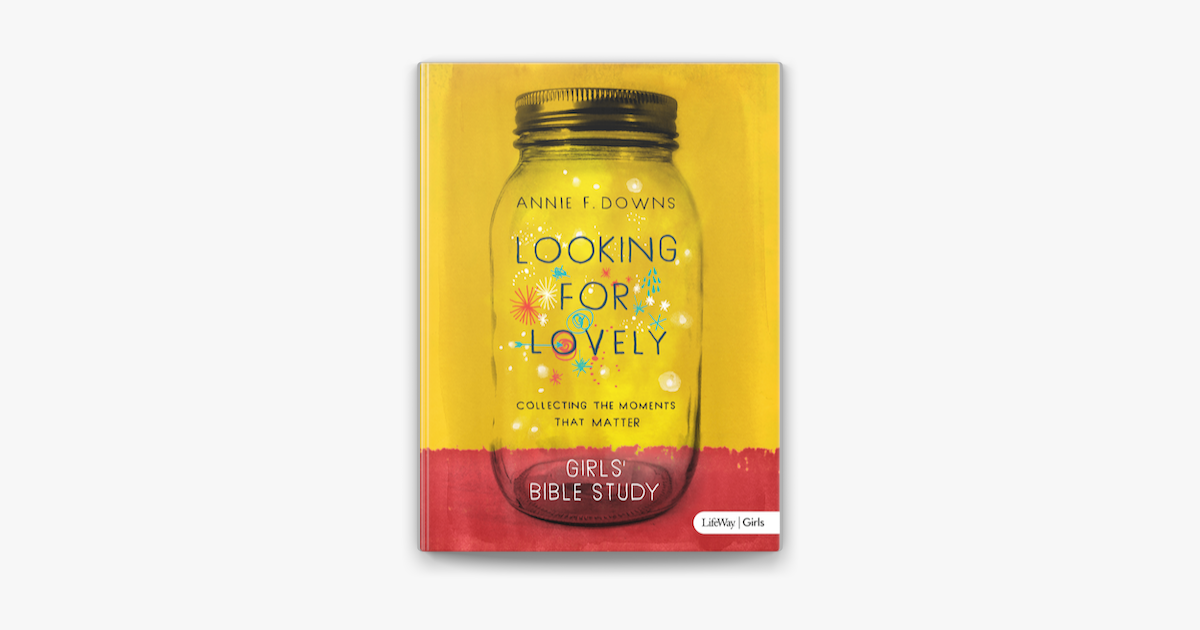 Looking for Lovely - Teen Girls' Bible Study - Annie F. Downs