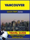 Vancouver Travel Guide Quick Trips Series