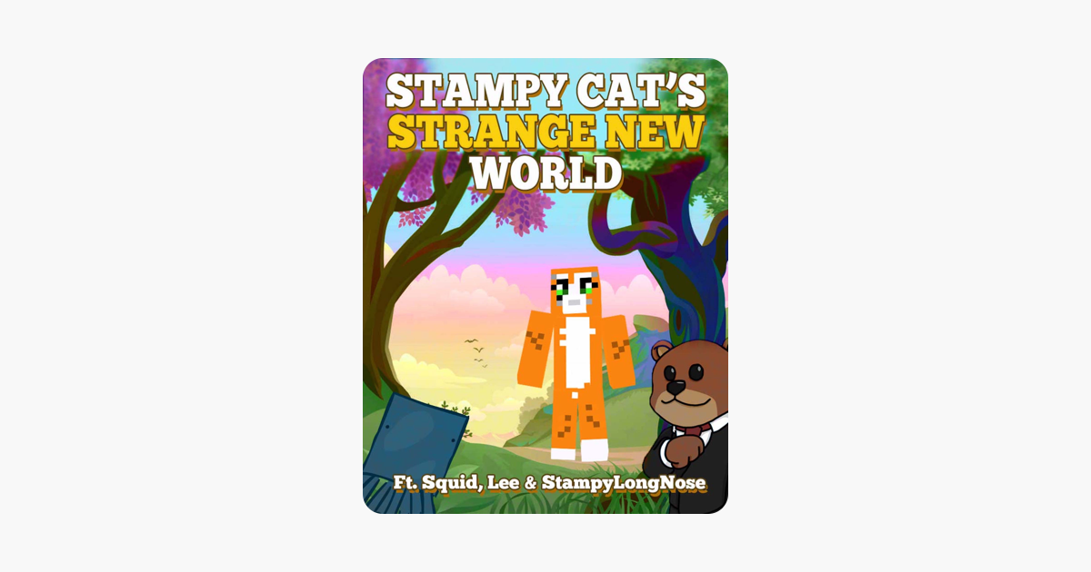 ‎Stampy Cat's Strange New World Ft  Squid, Lee & StampyLongNose