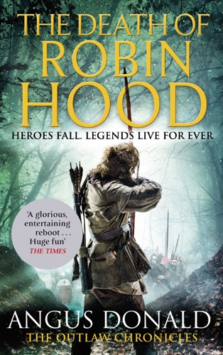 Angus Donald - The Death of Robin Hood