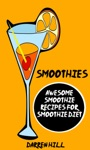 Smoothies Awesome Smoothie Recipes For Smoothie Diet