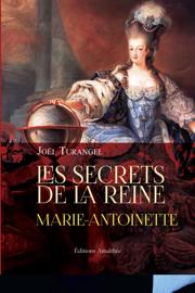 Les secrets de la Reine Marie Antoinette
