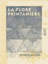 La Flore Printanire - Souvenir Du Berceau Et De La Premire Enfance