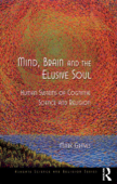 Mind, Brain and the Elusive Soul
