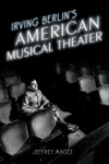 Irving Berlins American Musical Theater