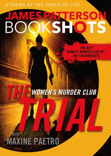 James Patterson & Maxine Paetro - The Trial: A BookShot