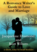 A Romance Writer's Guide to Love and Marriage