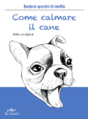 Come calmare il cane Book Cover