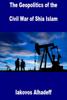 Iakovos Alhadeff - The Geopolitics of the Civil War of Shia Islam artwork