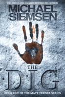 Michael Siemsen - The Dig (Book 1 of the Matt Turner Series) artwork