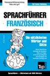 Sprachfhrer Deutsch-Franzsisch Und Thematischer Wortschatz Mit 3000 Wrtern