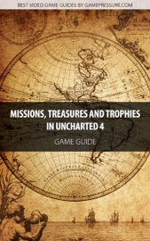 Missions, Treasures and Trophies in Uncharted 4