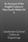 An Account Of The English Colony In New South Wales Vol II