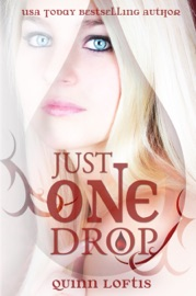 Just One Drop, Book 3 The Grey Wolves Series - Quinn Loftis Book