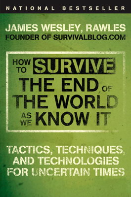 How to Survive the End of the World as We Know It - James Wesley Rawles book