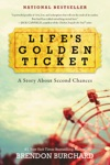 Lifes Golden Ticket