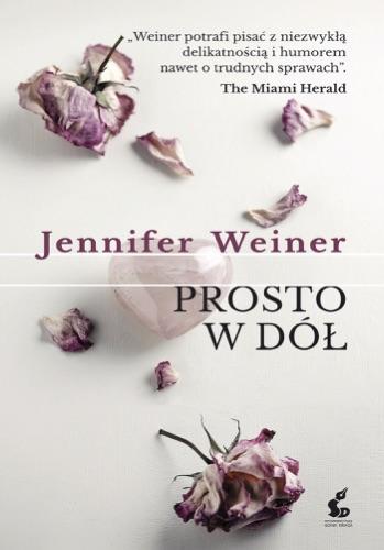 Jennifer Weiner - Prosto w dół