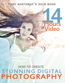Tony Northrup's DSLR Book: How to Create Stunning Digital Photography book