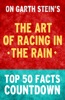 The Art of Racing in the Rain: Top 50 Facts Countdown