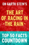 The Art Of Racing In The Rain Top 50 Facts Countdown