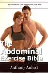 The Abdominal Exercises Bible Ab Exercises For Core Strength And A Flat Belly