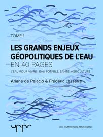 Les grand enjeux géopolitiques de l'eau- Tome 1