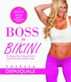 Boss To Bikini The Bikini Boss Complete Transformation Program