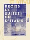 Rcits De Suisse Et DItalie
