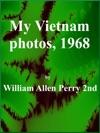 My Vietnam Photos 1968