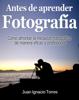 Juan Ignacio Torres - Antes de Aprender Fotografía ilustración