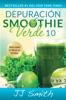 Depuración Smoothie Verde 10 (10-Day Green Smoothie Cleanse Spanish Edition)