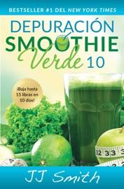 Depuraci N Smoothie Verde 10 10 Day Green Smoothie Cleanse Spanish Edition