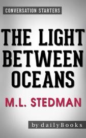 The Light Between Oceans: A Novel by M.L. Stedman  Conversation Starters PDF Download