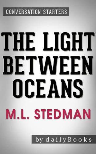 Daily Books - The Light Between Oceans: A Novel by M.L. Stedman  Conversation Starters